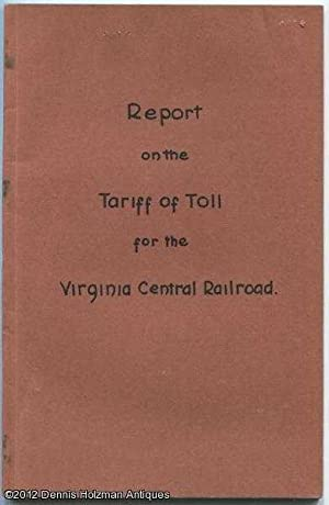 Report on the Tariff of Toll for the Virginia Central Railroad: Ellet, Jr. Charles