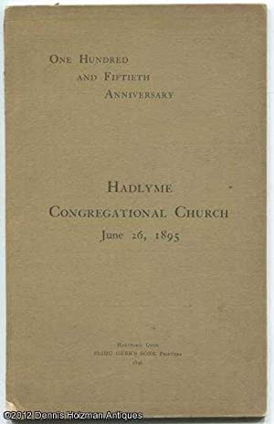 The One Hundred and Fiftieth Anniversary of the Organization of the Third Church of Christ, or ...