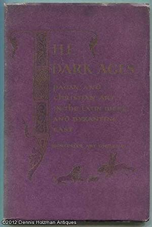 The Dark Ages: Loan Exhibition of Pagan and Christian Art in the Latin West and Byzantine East ...