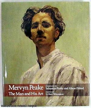 Mervyn Peake: The Man and His Art: Peake, Sebastian and Eldred, Alison [Compilers]; Winnington, G. ...