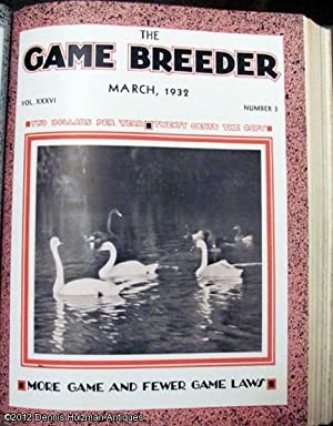 The Game Breeder Volume XXXVI Numbers 1-12 January, 1932 to December, 1932: Various
