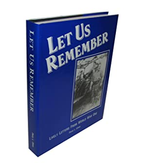 Let Us Remember; Lively Letters from World War One