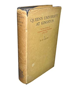 Queen's University at Kingston The First Century of a Scottish-Canadian Foundation 1841-1941
