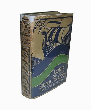 Lord of the Silver Dragon; A Romance: Salverson, Laura Goodman