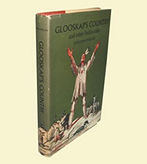 Glooskap's Country and Other Indian Tales: MacMillan, Cyrus