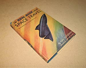 The Real Book About Space Travel: Goodwin, Hal