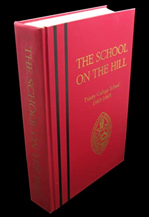 The School on the Hill; Trinity College School 1865-1965