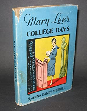 Mary Lee's College Days: Merrill, Anna Darby