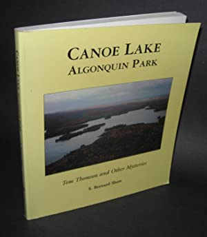 Canoe Lake Algonquin Park; Tom Thomson and Other Mysteries