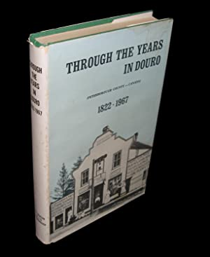 Through the Years in Douro (Peterborough County - Canada) 1822-1967