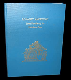 Loyalist Ancestors; Some Families of the Hamilton Area