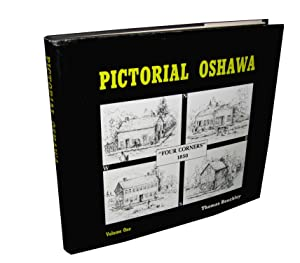 Pictorial Oshawa; Volume One (Signed)