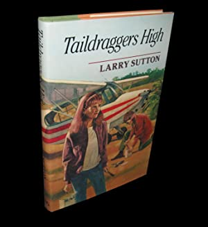 Taildraggers High: Sutton, Larry
