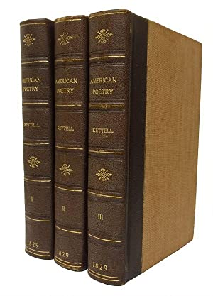 Specimens of American Poetry, with Critical and Biographical Notices. In Three Volumes: Kettell, ...