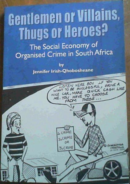 Gentlemen or Villains, Thugs or Heroes? :