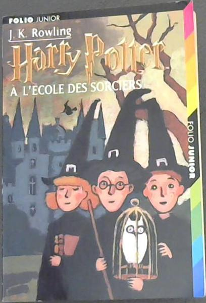 Harry Potter A L Ecole Des Sorciers By Rowling J K