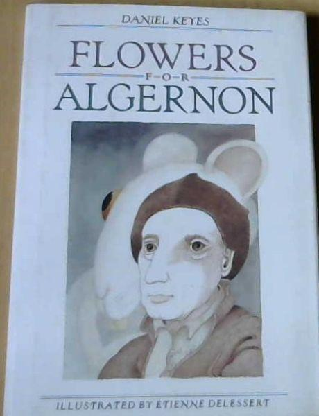 flowers for algernon book Read flowers for algernon by daniel keyes by daniel keyes by daniel keyes for free with a 30 day free trial read ebook on the web, ipad, iphone and android.