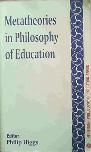 Metatheories in Philosophy of Education: Higgs, Philip