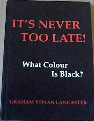 Its Never Too Late: Lancaster, Graham Vivian
