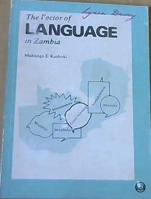 The Factor of Language in Zambia: Kashoki, Mubanga E.