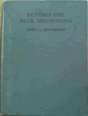 Beyond the Blue Mountains: Hoffmann, Ebba L.