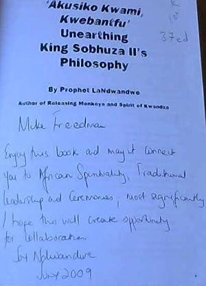 Akusiko Kwami, Kwebantfu' : Unearthing King Sobhuza: LaNdwandwe, Prophet