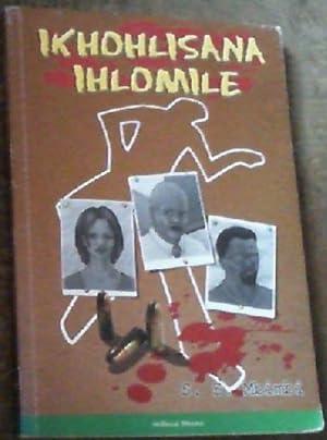 Ikhohlisana Ihlomile : Isizulu Drama: Mbimbi, S.S.