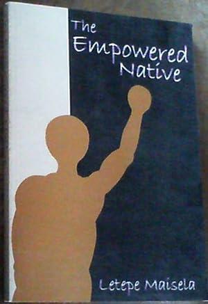 The Empowered Native: Maisela, Letepe