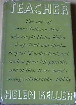 Teacher Anne Sullivan Macy: Keller, Helen