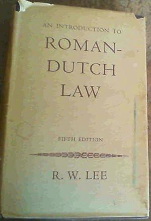 An Introduction To Roman-Dutch Law: Lee, R. W.