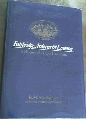 Fairbridge Arderne & Lawton : A History: Macsymon, R.M.