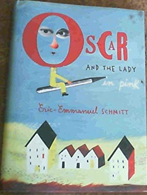 Oscar and the Lady in Pink: Schmitt, Eric-Emmanuel