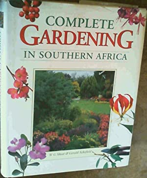 Complete Gardening In South Africa: Sheat, W.G. ; Schofield, Gerald