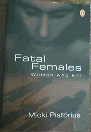 Fatal Females: Women Who Kill