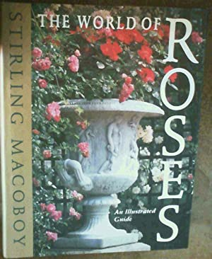 The World Of Roses; An Illustrated Guide