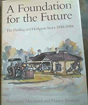 A Foundation for the Future: The Darling and Hodgson Story, 1934-1984
