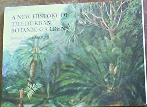 A new history of the Durban Botanic Gardens: Donal P. McCracken