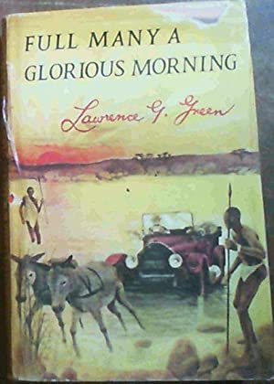 Full Many A Glorious Morning: Green, Lawrence G.