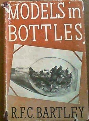 Models in Bottles: Bartley, R.F.C.