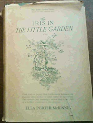 Iris In the Little Garden: McKinney, Ella Porter