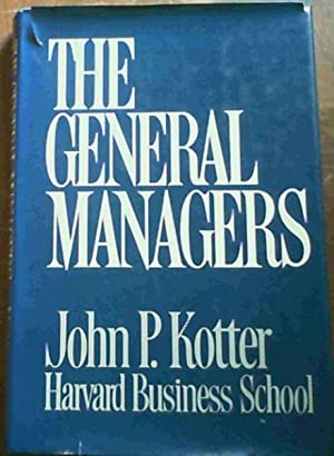 The General Managers: Kotter, John P.