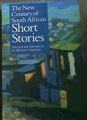 New Century of South African Short Stories: Chapman, Michael (ed)