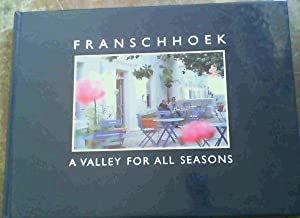 Franschhoek - A Valley For All Seasons