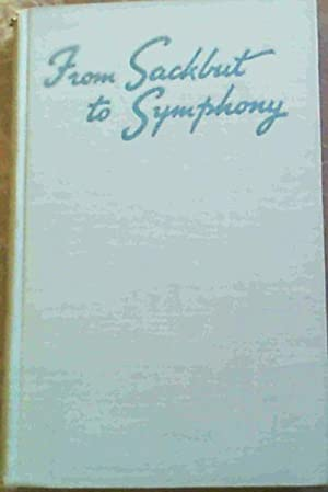 From Sackbut to Symphony: An Outline of: Hoskyn, Margaret