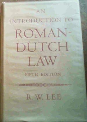 An Introduction to Roman - Dutch Law: Lee, R.W.