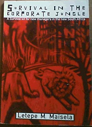 Survival in the Corporate Jungle - A: Maisela, Letepe M.