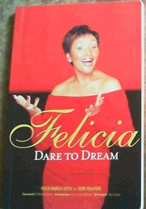 Felicia: Dare to Dream: Ikalafeng, Thebe; Mabuza-Suttle,