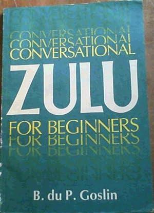 Conversational Zulu for Beginners: Goslin, B. du P.
