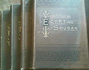 The War in Egypt and the Soudan - An Episode in the History of the British Empire being a descrip...
