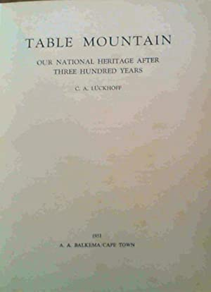 Table Mountain; Our National Heritage After Three: Luckhoff, C. A.